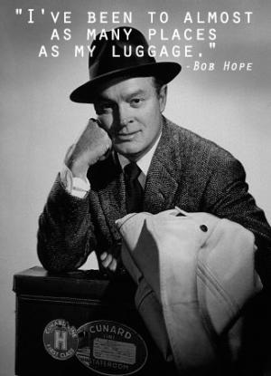 Bob Hope quote with luggage